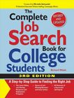 Complete Job Search Book for College Students : A Step-by-step Guide to Findi...