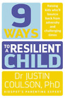 Coulson Justin Ph.D.-9 Ways To A Resilient Child (UK IMPORT) BOOK NEW
