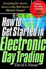 How to Get Started in Electronic Day Trading : Everything You Need to Know to Pl