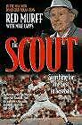 Scout : Searching for the Best in Baseball by Murff, Red -ExLibrary