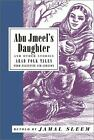 Abu Jmeel's Daughter and Other Stories : Arab Folk Tales from Palestin-ExLibrary