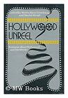 Hollywood Unreel : Fantasies About Hollywood and the Movies-ExLibrary