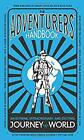 Adventurers' Handbook : An Extreme, Extraordinary, and Exciting Journe-ExLibrary