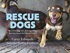 Rescue Dogs: Heartwarming tales of dumped dogs that have found theirfo-ExLibrary