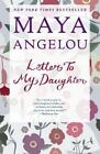 Letter to My Daughter by Maya Angelou Paperback Book (0812980034)