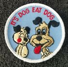 Vintage DOG PUPPY it's dog eats dog FUNNY Embroidery Sew Iron On jacket PATCH