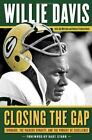 Closing the Gap : Lombardi, the Packers Dynasty, Pursuit of Excellence by Davis