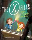 Pop Classics: The X-Files : Earth Children Are Weird: A Picture Book by Kim Smi…