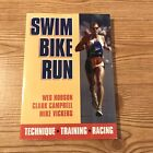 Swim Bike Run Technique Training Racing: Wes Hobson Clark Campbell Mike Vickers