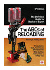 The ABCs of Reloading : The Definitive Guide for Novice to Expert by Rodney...