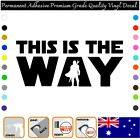 Mandalorian This Is The Way #1 - Adhesive Vinyl Decal Sticker Car/wall/laptop