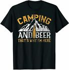 Camping and Drinking Shirt Camping and Beer Why I'm Here Tee Size S - 5XL