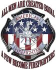 "Firefighters ""ALL MEN CREATED EQUAL..FEW FIREFIGHTERS"" 50/50 Gildan/Jerzees T"