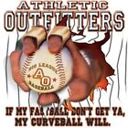 """Sports """"IF MY FAST BALL DON'T GET YOU CURVEBALL WILL"""""""