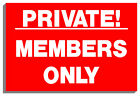PRIVATE! MEMBERS ONLY SIGN PLAQUE NOTICE 9046 150mm x 200mm x 3mm