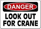 Danger Look Out For Crane OSHA Safety Sign Decal Sticker