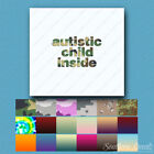 Autistic Child Inside - Decal Sticker - Multiple Patterns & Sizes - ebn1233