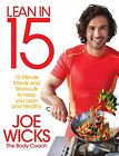 Lean in 15 Joe Wicks 15 Minute Meals Workouts To Keep You Lean Healthy Book