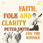 Faith, Folk & Clarity  Peter Smith & The Kinfolk Vinyl Record