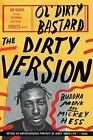The Dirty Version : On Stage, in the Studio, and in the Streets with Ol'...