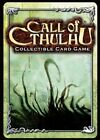 Call of Cthulhu - Forbidden Relics 121 - 145 - Pick card Call of Cthulhu CCG