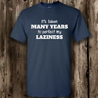 Perfect My Laziness T Shirt -- Clothing Funny  Mens Womens Tee Lazy