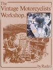 The Vintage Motorcyclists' Workshop by Radco (Frank Farrington)
