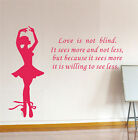 Ballet Dancing Dancer Home Decals Love is Not Blind Quotes Phrase Wall Stickers
