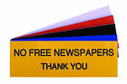 Engraved Plaque NO FREE NEWSPAPERS THANK YOU Sign 150mm x 50mm