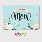 eBay Digital Gift Card - Happy Mother&#039;s Day I love you Mom - Email Delivery <br/> US Only. May take 4 hours for verification to deliver.