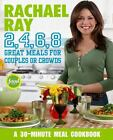 2 4 6 8 GREAT MEALS FOR COUPLES OR CROWDS COOKBOOK  RACHEL RAY Free Shipping