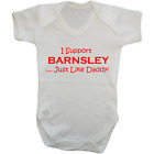 Baby Grow Bodysuit - I Support Barnsley Just Like Daddy Football Gift Dad Romper