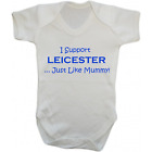 Baby Grow Bodysuit - I Support Leicester Just Like Mummy - Football Gift Mum
