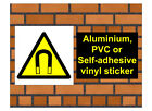 1034 Magnet sign weatherproof Aluminium Plaque PVC or Vinyl Sticker