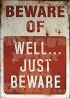 RETRO METAL PLAQUE: Beware of WELL JUST BEWARE sign/ad