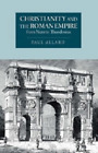 Allard  Paul-Christianity And The Roman Empire From Nero To Theodosius  BOOK NEU