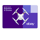 Because You Love Robotics & Drones  - eBay Digital Gift Card $15 to $200