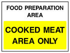 Cooked Meat Area Only Sign HSE Health Safety FOO64 30cm x 40cm Sign or Sticker