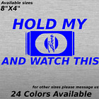 hold my beer and watch this A Window decal sticker humor funny tool box