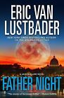 A Jack Mcclure Novel: Father Night  by Eric Van Lustbader (2012, Hardcover)