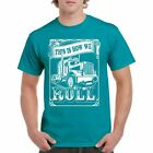 This Is How We Roll Trucker Men's Tee Round Neck 100% Cotton T-shirt