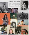 25 Women: Essays on Their Art by Dave Hickey: New