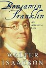 Benjamin Franklin: An American Life by Walter Isaacson: Used