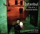 Alex Webb: Istanbul: City of a Hundred Names: New