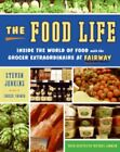 The Food Life: Inside the World of Food with the Grocer Extraordinaire at: Used