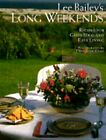 Lee Bailey's Long Weekends: Recipes for Good Food and Easy Living by Lee Bailey