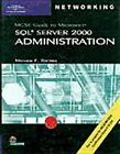 MCSE Guide to SQL Server 2000 Administration by Mathew F Raftree: Used