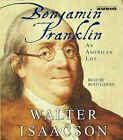 Benjamin Franklin: An American Life by Walter Isaacson: Used Audiobook