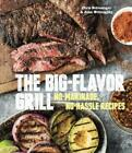 a1 steak marinade recipe - The Big-Flavor Grill: No-Marinade, No-Hassle Recipes for Delicious Steaks,: Used