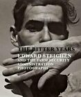 The Bitter Years: Edward Steichen and the Farm Security Administration by Poos